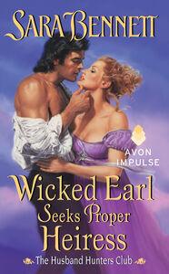 Foto Cover di Wicked Earl Seeks Proper Heiress, Ebook inglese di Sara Bennett, edito da HarperCollins