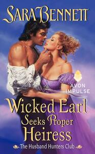 Wicked Earl Seeks Proper Heiress - Sara Bennett - cover