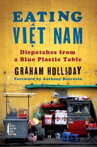Foto Cover di Eating Viet Nam, Ebook inglese di Graham Holliday, edito da HarperCollins