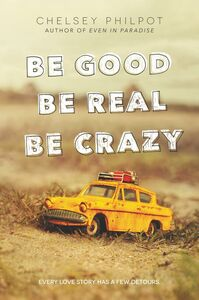 Ebook in inglese Be Good Be Real Be Crazy Philpot, Chelsey