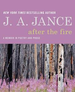 After the Fire: A Memoir in Poetry and Prose - J. A. Jance - cover