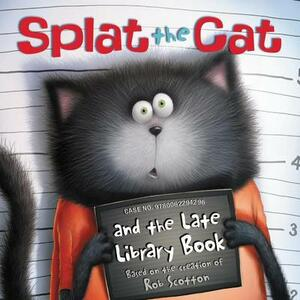 Splat the Cat and the Late Library Book - Rob Scotton - cover