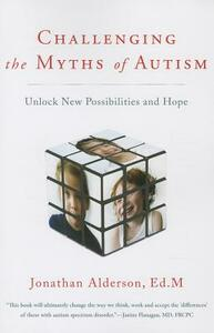Challenging the Myths of Autism: New Perspectives, New Strategies, New Hope - Jonathan Alderson - cover