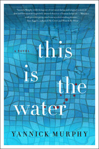 Foto Cover di This is the Water, Ebook inglese di Yannick Murphy, edito da HarperCollins