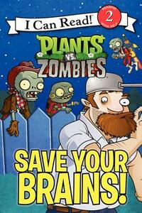 Plants vs. Zombies: Save Your Brains! - Catherine Hapka - cover