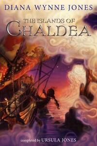 The Islands of Chaldea - Diana Wynne Jones,Ursula Jones - cover