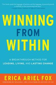 Winning from Within: A Breakthrough Method for Leading, Living, and Lasting Change - Erica Ariel Fox - cover