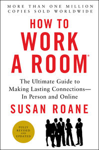 Foto Cover di How to Work a Room, 25th Anniversary Edition, Ebook inglese di Susan RoAne, edito da HarperCollins