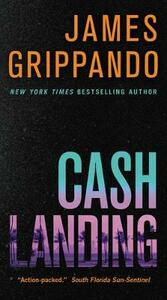 Cash Landing - James Grippando - cover
