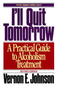Foto Cover di I'll Quit Tomorrow, Ebook inglese di Vernon E. Johnson, edito da HarperCollins