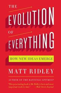 The Evolution of Everything: How New Ideas Emerge - Matt Ridley - cover