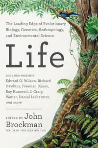 Life: The Leading Edge of Evolutionary Biology, Genetics, Anthropology, and Environmental Science - John Brockman - cover