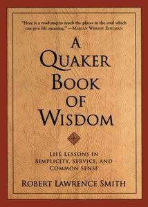 Foto Cover di A Quaker Book of Wisdom, Ebook inglese di Robert Lawrence Smith, edito da HarperCollins