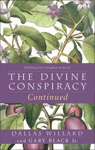 Foto Cover di Divine Conspiracy Continued, Ebook inglese di Jr. Gary Black,Dallas Willard, edito da HarperCollins