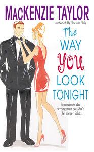 Foto Cover di The Way You Look Tonight, Ebook inglese di MacKenzie Taylor, edito da HarperCollins