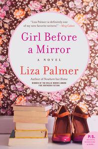 Foto Cover di Girl Before a Mirror, Ebook inglese di Liza Palmer, edito da HarperCollins