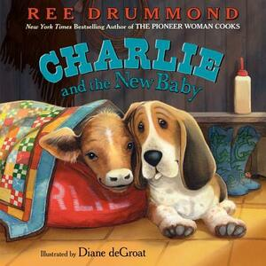 Charlie and the New Baby - Ree Drummond - cover