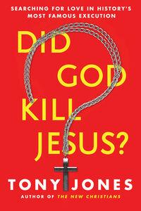 Foto Cover di Did God Kill Jesus?, Ebook inglese di Tony Jones, edito da HarperCollins