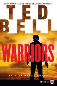 Warriors: An Alex Hawke Novel (Large Print) - Ted Bell - cover