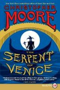 The Serpent of Venice [Large Print] - Christopher Moore - cover