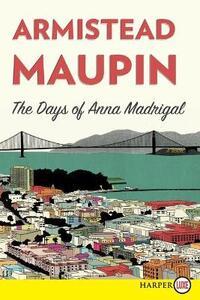 The Days of Anna Madrigal - Armistead Maupin - cover