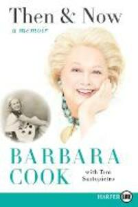 Then and Now: A Memoir [Large Print] - Barbara Cook - cover