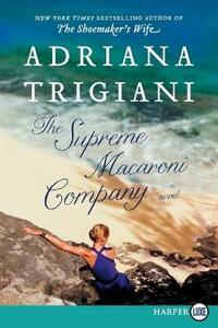 The Supreme Macaroni Company - Adriana Trigiani - cover