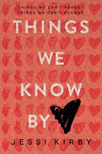 Foto Cover di Things We Know by Heart, Ebook inglese di Jessi Kirby, edito da HarperCollins