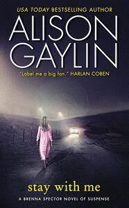 Foto Cover di Stay With Me, Ebook inglese di Alison Gaylin, edito da HarperCollins