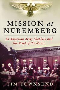 Foto Cover di Mission at Nuremberg, Ebook inglese di Tim Townsend, edito da HarperCollins