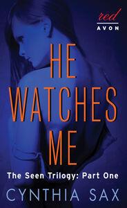 Foto Cover di He Watches Me, Ebook inglese di Cynthia Sax, edito da HarperCollins