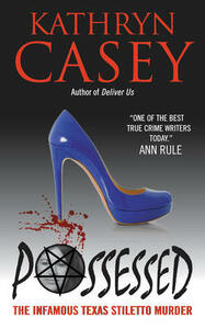 Possessed: The Infamous Texas Stiletto Murder - Kathryn Casey - cover