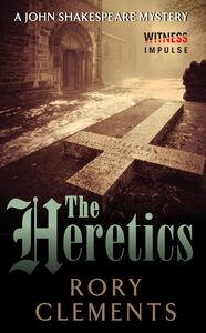 Foto Cover di The Heretics, Ebook inglese di Rory Clements, edito da HarperCollins