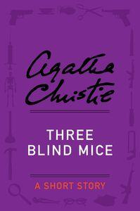 Foto Cover di Three Blind Mice, Ebook inglese di Agatha Christie, edito da HarperCollins