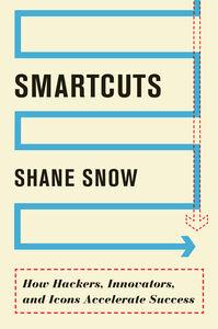Foto Cover di Smartcuts, Ebook inglese di Shane Snow, edito da HarperCollins