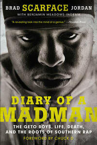 """Diary of a Madman: The Geto Boys, Life, Death, and the Roots of Southern Rap - Brad """"Scarface"""" Jordan,Benjamin Meadows Ingram - cover"""