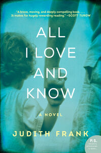 Foto Cover di All I Love and Know, Ebook inglese di Judith Frank, edito da HarperCollins