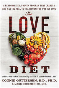 The Love Diet: A Personalized, Proven Program That Changes the Way You Feel to Transform the Way You Look - Connie Guttersen - cover