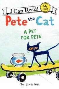 Pete the Cat: A Pet for Pete - James Dean - cover