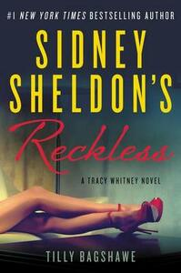 Sidney Sheldon's Reckless: A Tracy Whitney Novel - Sidney Sheldon,Tilly Bagshawe - cover