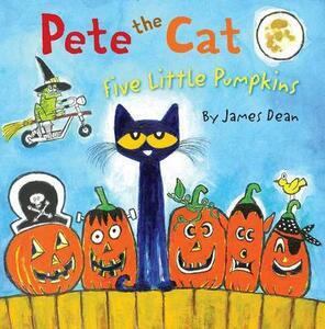 Pete The Cat: Five Little Pumpkins - James Dean - cover