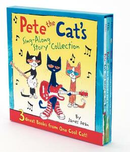 Pete the Cat's Sing-Along Story Collection: 3 Great Books from One Cool Cat - James Dean - cover