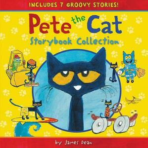 Pete The Cat Storybook Collection: 7 Groovy Stories! - James Dean - cover