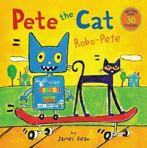 Pete the Cat: Robo-Pete - James Dean - cover