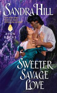 Ebook in inglese Sweeter Savage Love Hill, Sandra
