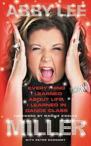 Everything I Learned about Life, I Learned in Dance Class - Abby Lee Miller - cover