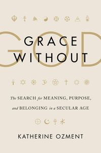 Foto Cover di Grace Without God, Ebook inglese di Katherine Ozment, edito da HarperCollins