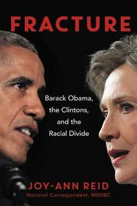 Fracture: Barack Obama, the Clintons, and the Racial Divide - Joy-Ann Reid - cover