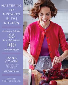 Foto Cover di Mastering My Mistakes in the Kitchen, Ebook inglese di Dana Cowin, edito da HarperCollins