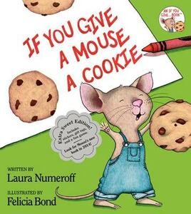 If You Give A Mouse A Cookie: Extra Sweet Edition - Laura Joffe Numeroff - cover